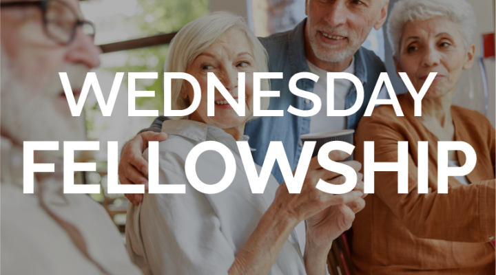 Wednesday Fellowship